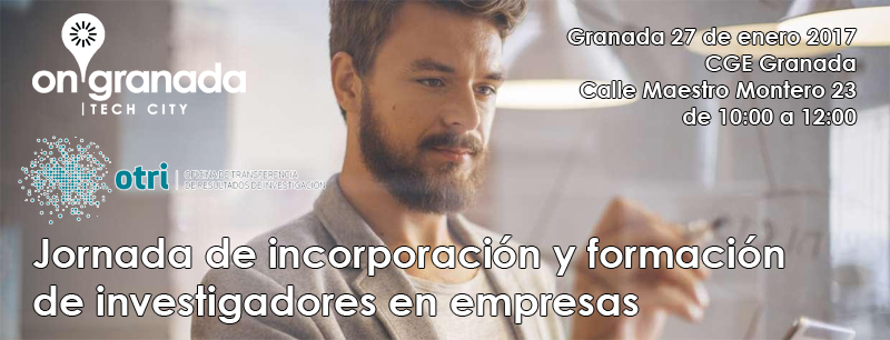 Jornada de incorporación y formación de investigadores en empresas en Granada