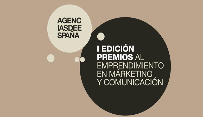 Agencias de España lanzan la I edición de los 'Premios al Emprendimiento en Marketing y Comunicación'
