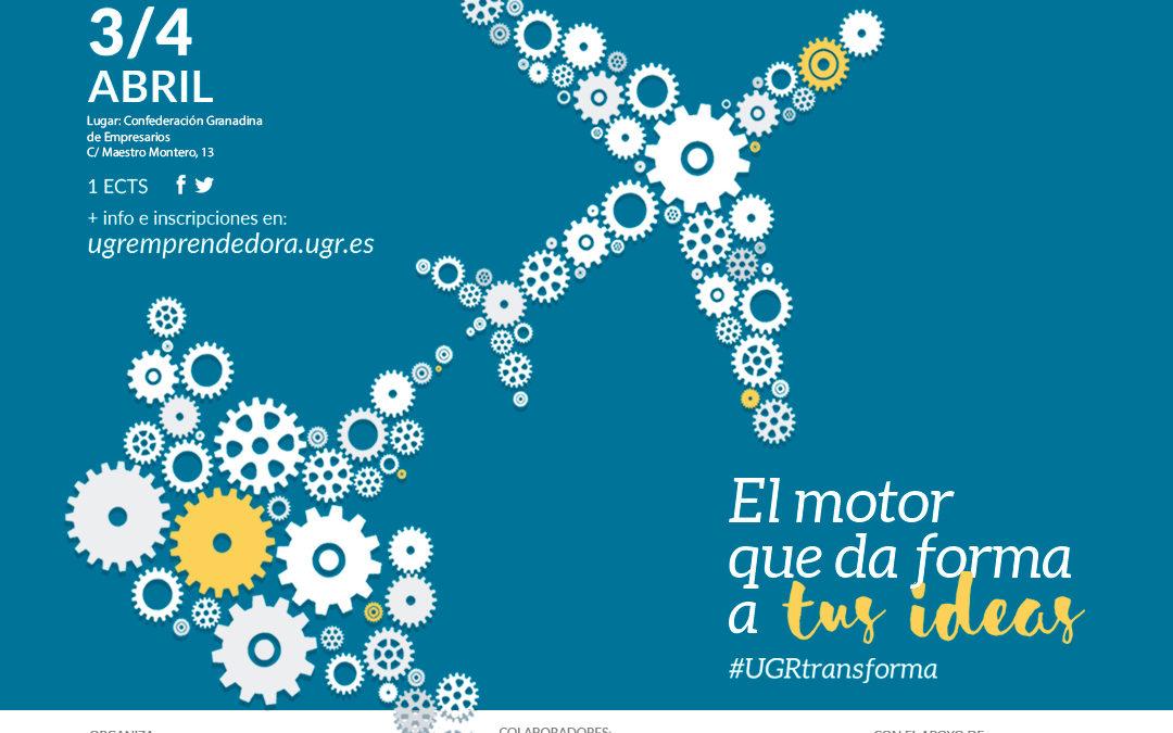 Granada acoge la IV edición del Foro de Emprendimiento de la UGR los próximos días 3 y 4 de abril