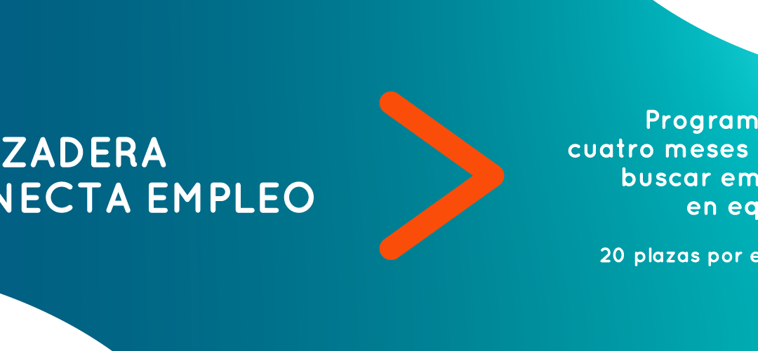 Lanzaderas Conecta Empleo, una nueva modalidad adaptada a los retos de la era digital y a los desafíos del mercado laboral global