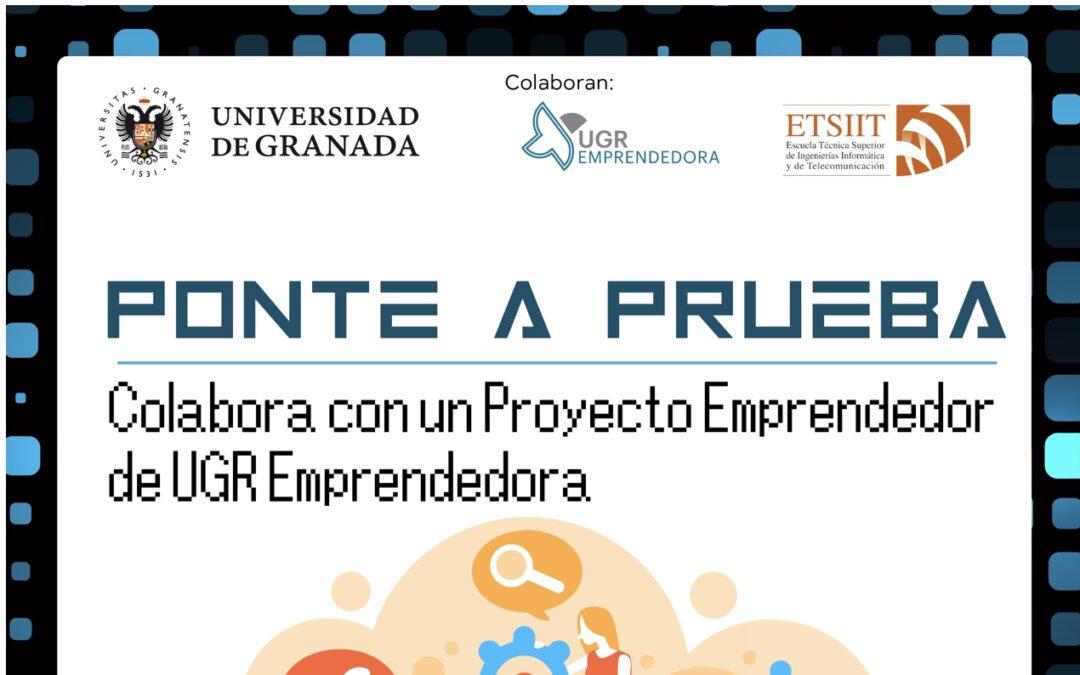 """Inscríbete en el el Programa Piloto """"Ponte a Prueba"""" impulsado por la ETSIIT y UGR Emprendedora"""