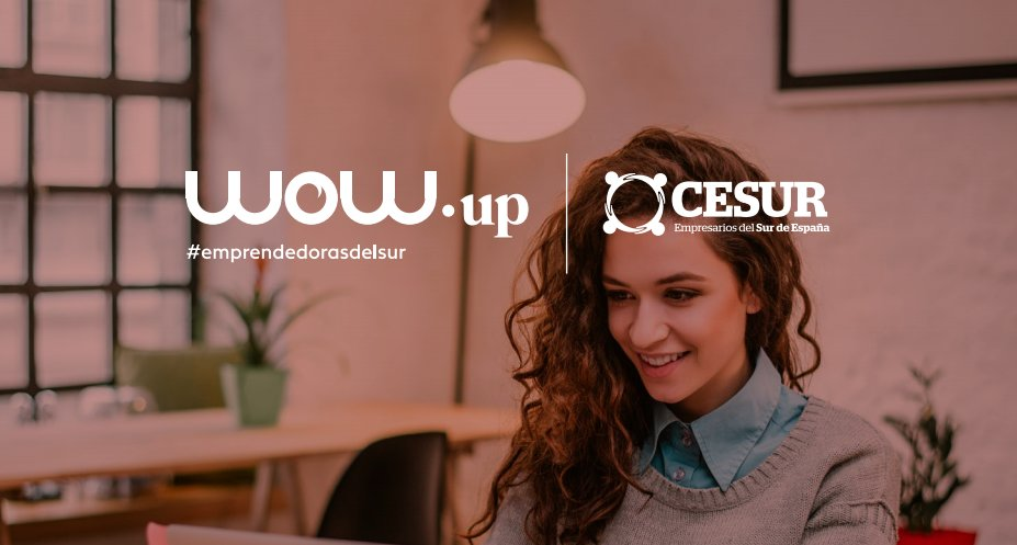 CESUR presenta su programa para mujeres emprendedoras WOW.UP